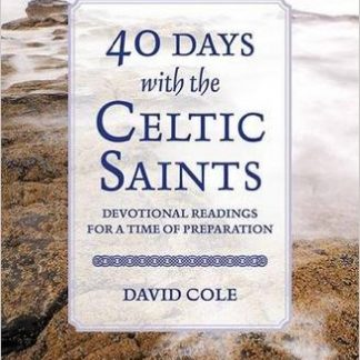 40 Days with the Celtic Saints by David Cole-0