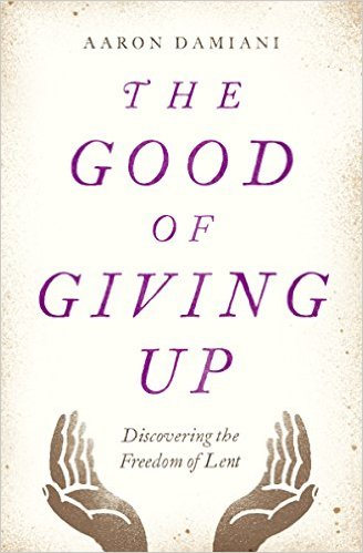 The Good of Giving Up by Aaron Damiani-0