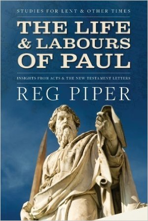 The Life and Labours of Paul by Reg Pip[er-0